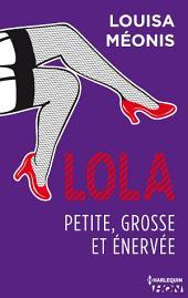 Lola S1.E3 - Petite, grosse et énervée