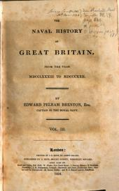 The Naval History of Great Britain: From the Year MDCCLXXXIII to MDCCCXXII.