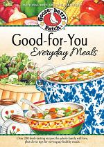 Good-For-You Everyday Meals Cookbook