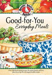 Good For You Everyday Meals Cookbook Book PDF