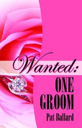 Wanted: One Groom