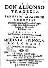 Il don Alfonso tragedia di Farnabio Gioachino Annutini da rappresentarsi nel teatro in Campo Marzo detto la Pallaccorda di Firenze nel carnevale dell'anno 1729 ..