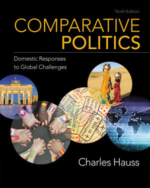 Comparative Politics  Domestic Responses to Global Challenges PDF