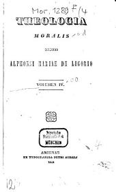 Theologia moralis Sancti Alphonsi Mariae de Ligorio: Volume 4