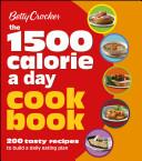 Betty Crocker The 1500 Calorie a Day Cookbook