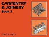 Carpentry and Joinery: Book 2