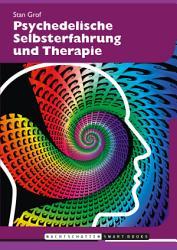 Psychedelische Selbsterfahrung und Therapie PDF