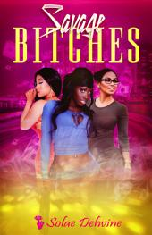 Savage Bitches: Volume 1