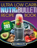 NutriBullet Ultra Low Carb Recipe Book