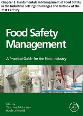 Food Safety Management: Chapter 1. Fundamentals in Management of Food Safety in the Industrial Setting: Challenges and Outlook of the 21st Century