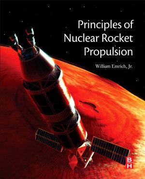 Principles of Nuclear Rocket Propulsion