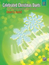 Celebrated Christmas Duets, Book 2: 5 Christmas Favorites Arranged for Early Intermediate Piano Duet