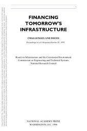 Financing Tomorrow's Infrastructure: Challenges and Issues: Proceedings of a Colloquium