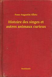 Histoire des singes et autres animaux curieux