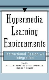 Hypermedia Learning Environments: Instructional Design and Integration