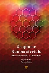 Graphene Nanomaterials: Fabrication, Properties, and Applications