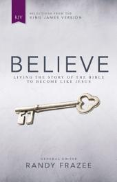 KJV, Believe, eBook: Living the Story of the Bible to Become Like Jesus