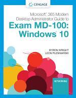 Microsoft 365 Modern Desktop Administrator Guide to Exam MD-100: Windows 10
