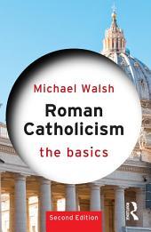Roman Catholicism: The Basics: Edition 2