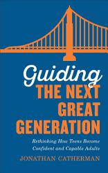 Guiding The Next Great Generation Book PDF