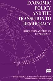 Economic Policy and the Transition to Democracy: The Latin American Experience