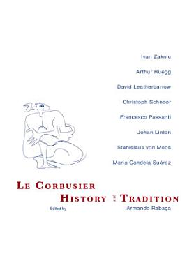 Le Corbusier  History and Tradition