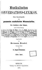 Musikalisches Conversations-Lexikon: Eine Encyklopädie der gesammten musikalischen Wissenschaften, Band 11