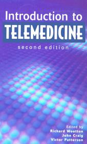 Introduction to Telemedicine, second edition: Edition 2