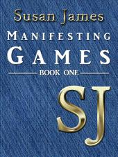 Susan James Manifesting Games (Book 1)