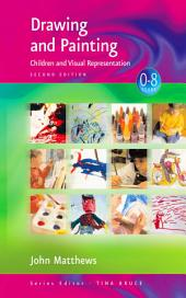 Drawing and Painting: Children and Visual Representation, Edition 2