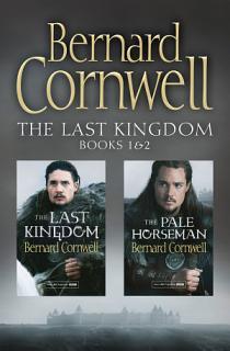 The Last Kingdom Series Books 1 and 2  The Last Kingdom  The Pale Horseman  The Last Kingdom Series  Book