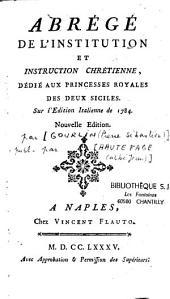 Abrégé de l'institution et instruction chrétienne dédié aux princesses royales des Deux-Siciles...[Publ. par Haufetage (Abbé Jean)]