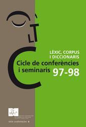 Cicle de conferències i seminaris 97-98: Lèxic, corpus i diccionaris