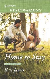 Home to Stay: A Clean Romance