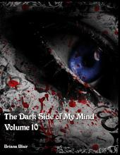 The Dark Side of My Mind -: Volume 10