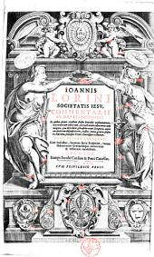 Ioannis Lorini Societatis Iesu, Commentarii in Deuteronomium. In quibus præter exactam sensus litteralis explanationem, variarum tum editionum, tum lectionum collationem cum vulgata, quæ defenditur, phraseōn etiam Scripturæ, atque vocabulorum disquisitionem, mystici omnis generis sensus ex patribus, praecipuè Græcis Latinisque traduntur: 1, Volume 1
