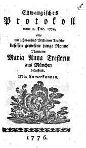 Ellwangisches Protokoll vom 8. Dec. 1774. eine mit zehntausend Millionen Teufeln besessen gewesene junge Nonne Namens Maria Anna Treflerin aus München betreffend. Mit Anmerkungen