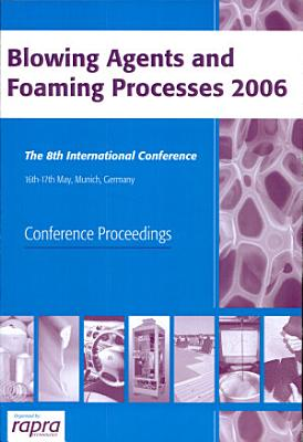 Blowing Agents and Foaming Processes 2006 PDF