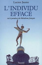 L'Individu effacé: Ou le paradoxe du libéralisme français