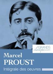 Marcel Proust: Intégrale des œuvres