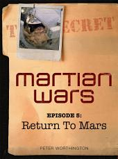 Martian Wars: Return To Mars (Episode 5)