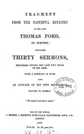 Fragment from the faithful ministry of ... Thomas Ford, containing thirty sermons. Also an outline of his own experience written by himself