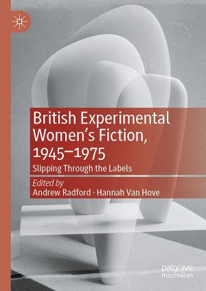 British Experimental Women's Fiction, 1945–1975