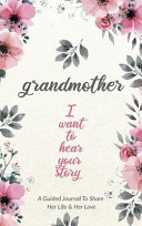 Download Grandmother  I Want to Hear Your Story Book