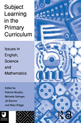 Subject Learning in the Primary Curriculum PDF