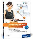 Controlling mit SAP  der Grundkurs f  r Einsteiger und Anwender PDF