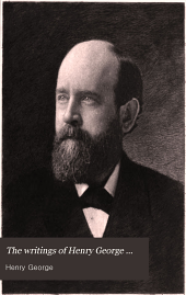The writings of Henry George ...
