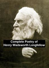Complete Poetry of Henry Wadsworth Longfellow