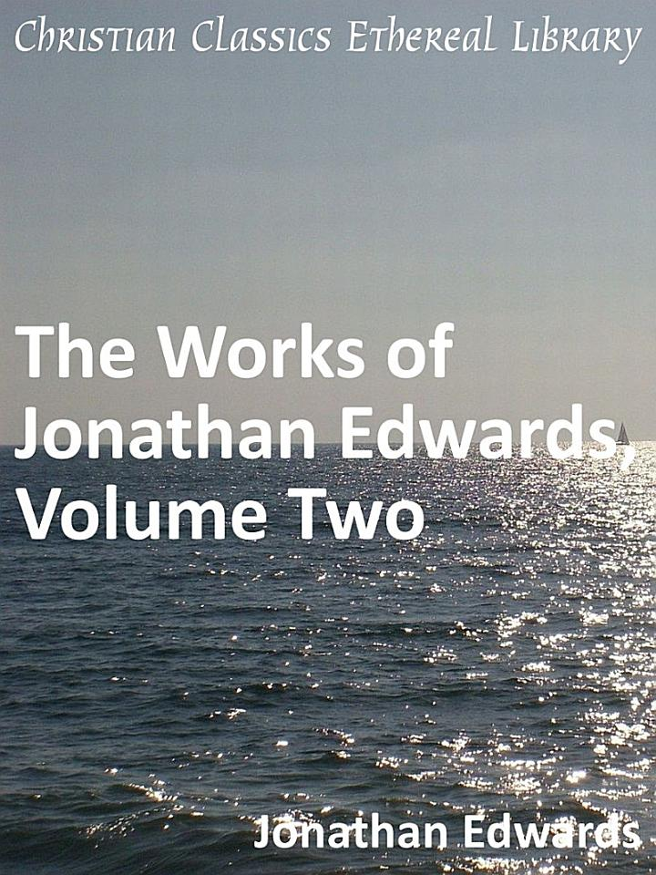 The Works of Jonathan Edwards, Volume Two