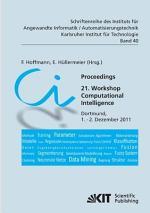 Proceedings. 21. Workshop Computational Intelligence, Dortmund, 1. - 2. Dezember 2011